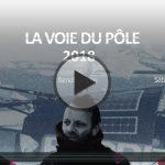 La voie du Pôle 2018, c'est reparti pour une 3e tentative de traversée de l'Océan Arctique à la voile avec Sébastien Roubinet