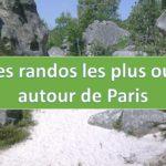 Les randos les plus ouf autour de Paris