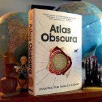 Atlas Obscura : un guide de 650 lieux les plus étranges et curieux à explorer