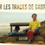 """Découvrez le film """"Gabriel et la Montagne"""", l'histoire vraie de Gabriel Buchmann et de son ultime périple sur 4 territoires sublimes d'Afrique de l'Est"""