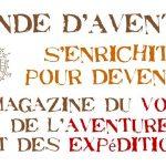 """Le site """"Un Monde d'Aventures"""" s'enrichit et devient le magazine en ligne du Voyage, de l'Aventure et des Expéditions"""