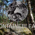 100 ans d'Escalade à Fontainebleau
