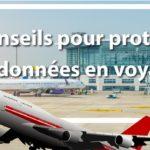 21 conseils pour protéger ses données en voyage