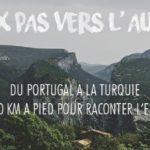 Deux Pas Vers l'Autre – Une Traversée de l'Europe à pied Du Portugal jusqu'à Istanbul sur 10 000km