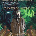 Les ratés de l'aventure : aventuriers malchanceux, pionniers de l'inutile, explorateurs illuminés, baroudeurs maladroits, crétin de l'extrême et autres gaffeurs audacieux