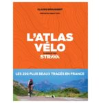 L'Atlas Vélo augmenté avec Strava : les 250 itinéraires les plus beaux de France