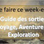 Nos idées de sorties sur le Voyage, l'Aventure et l'Exploration pour ce (long) week-end de la Pentecôte du 7 au 10 juin 2019