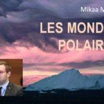 Les mondes polaires de Mikaa Mered