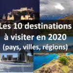 Les Top 10 des destinations (villes, pays, régions) qu'il faut visiter absolument en 2020 selon le Lonely Planet