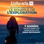 Le mois des aventuriers revient en janvier sur Ushuaïa TV avec 7 soirées spéciales